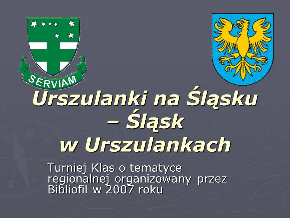 Urszulanki na Śląsku – Śląsk w Urszulankach