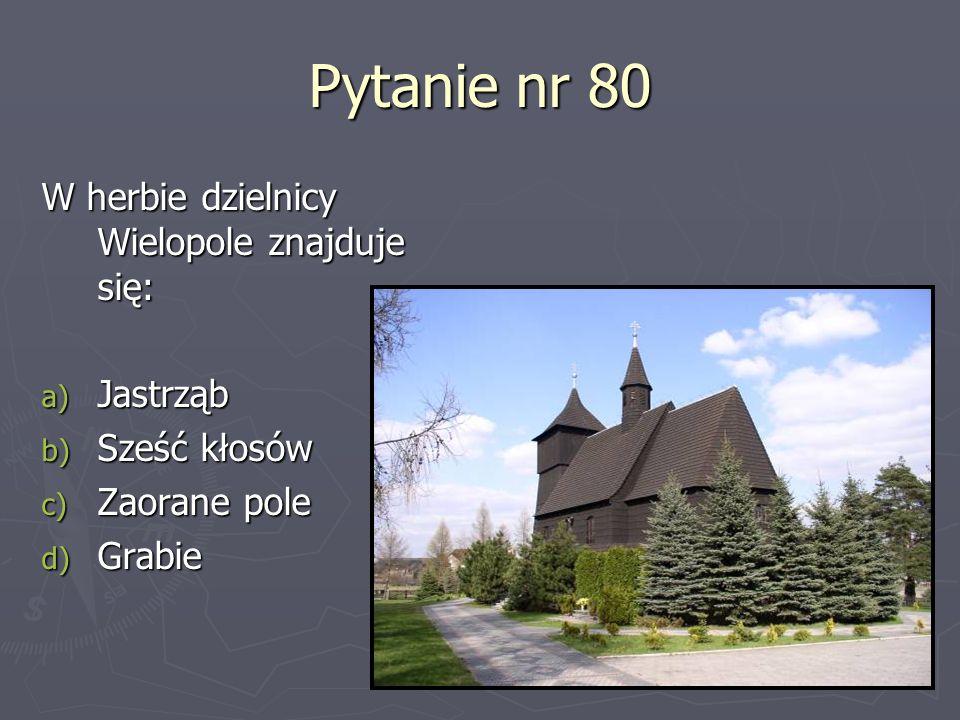 Pytanie nr 80 W herbie dzielnicy Wielopole znajduje się: Jastrząb