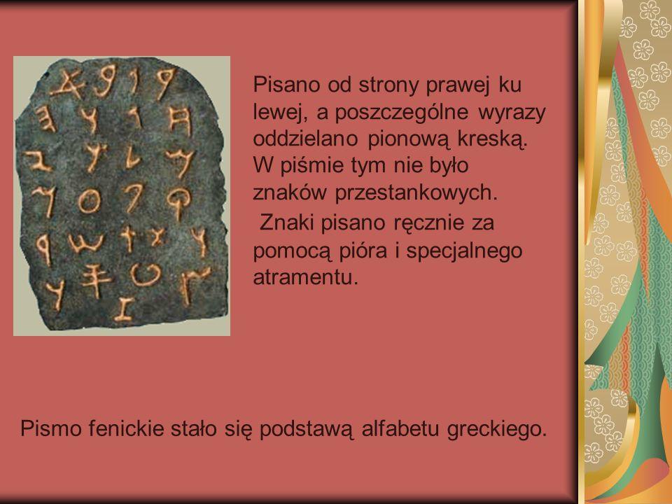 Znaki pisano ręcznie za pomocą pióra i specjalnego atramentu.