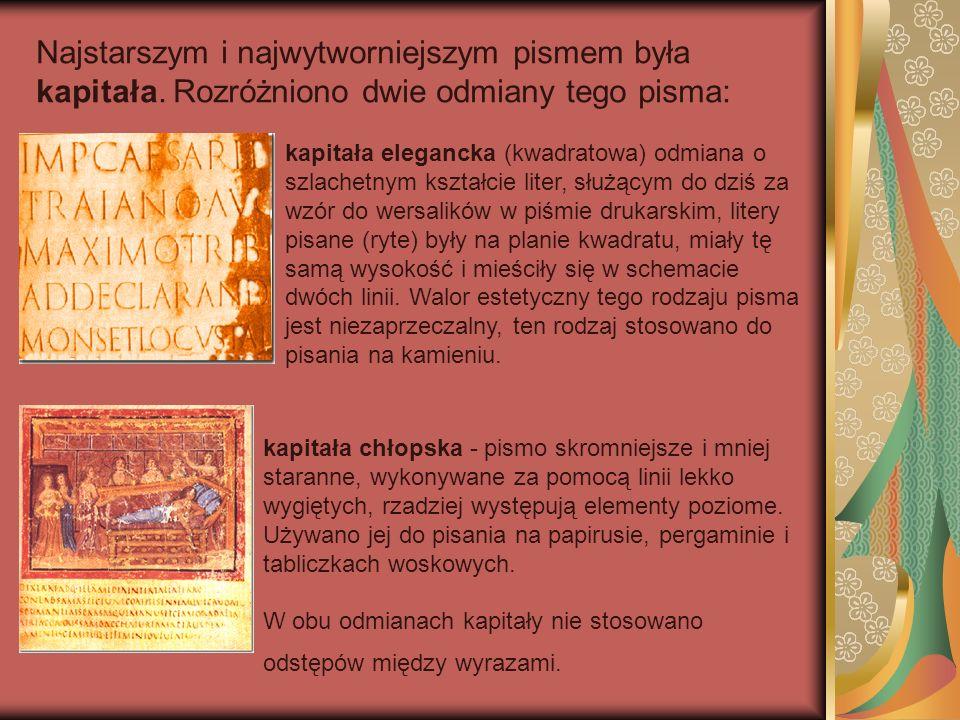 Najstarszym i najwytworniejszym pismem była kapitała