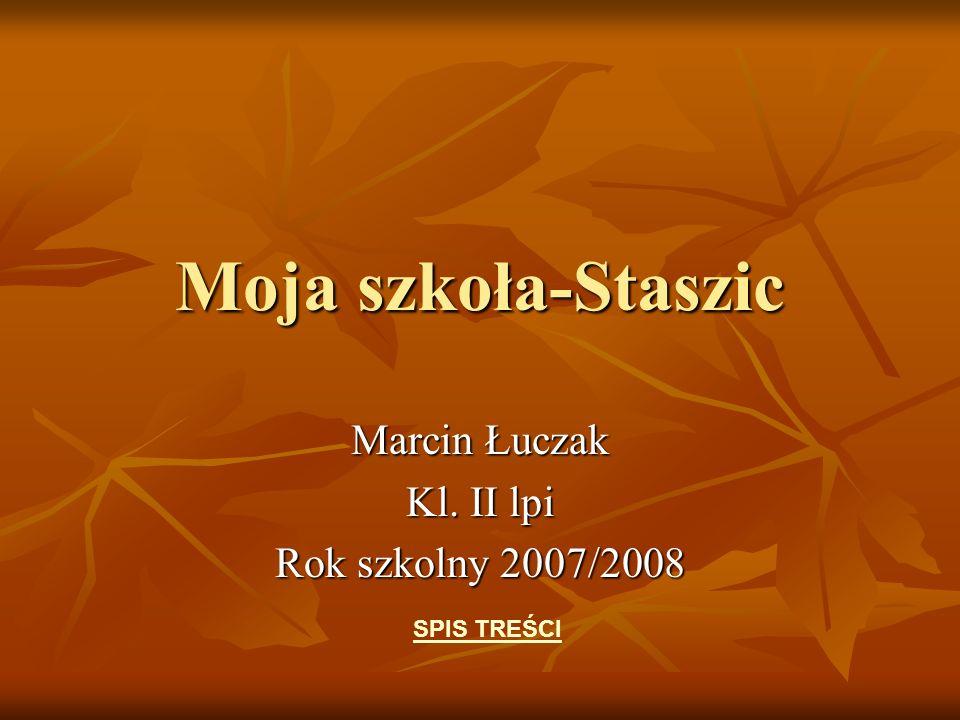 Marcin Łuczak Kl. II lpi Rok szkolny 2007/2008