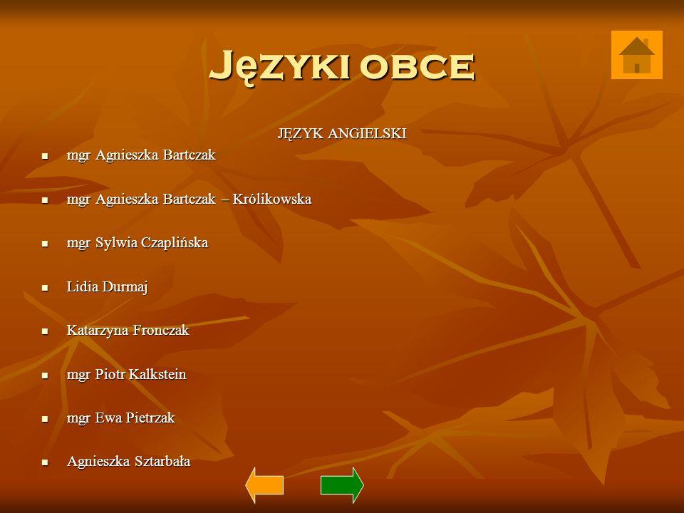 Języki obce JĘZYK ANGIELSKI mgr Agnieszka Bartczak