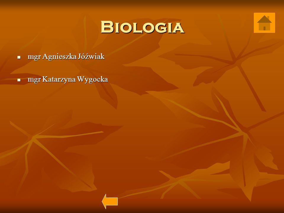 Biologia mgr Agnieszka Jóźwiak mgr Katarzyna Wygocka