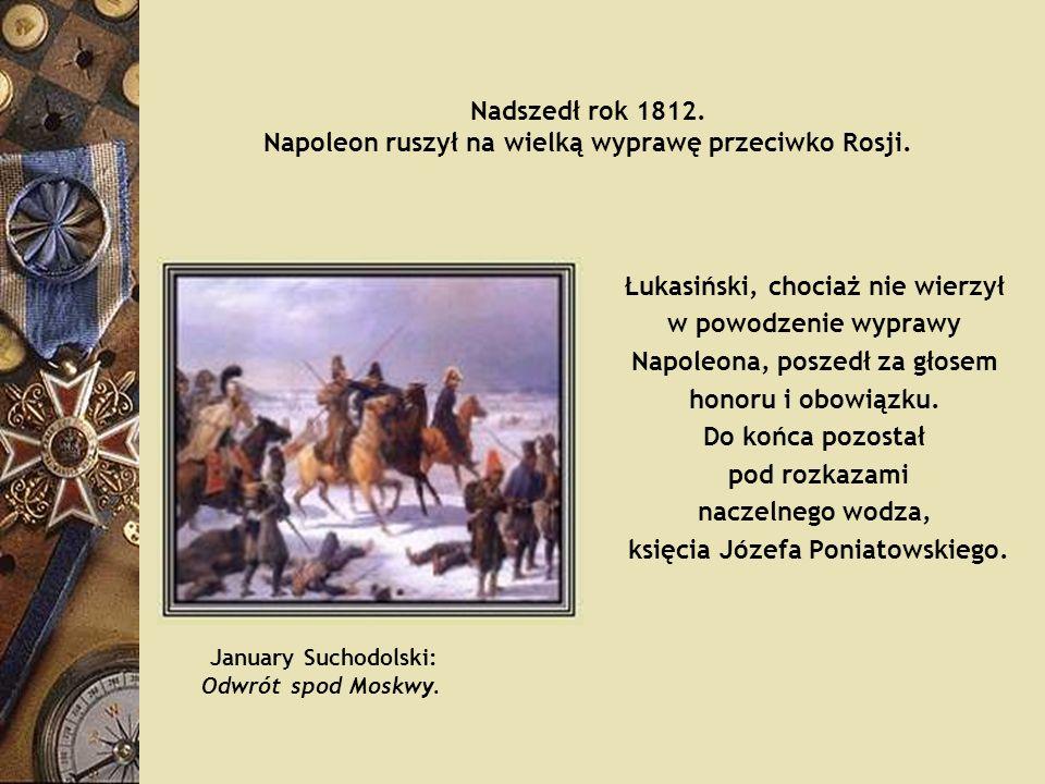 Nadszedł rok 1812. Napoleon ruszył na wielką wyprawę przeciwko Rosji.