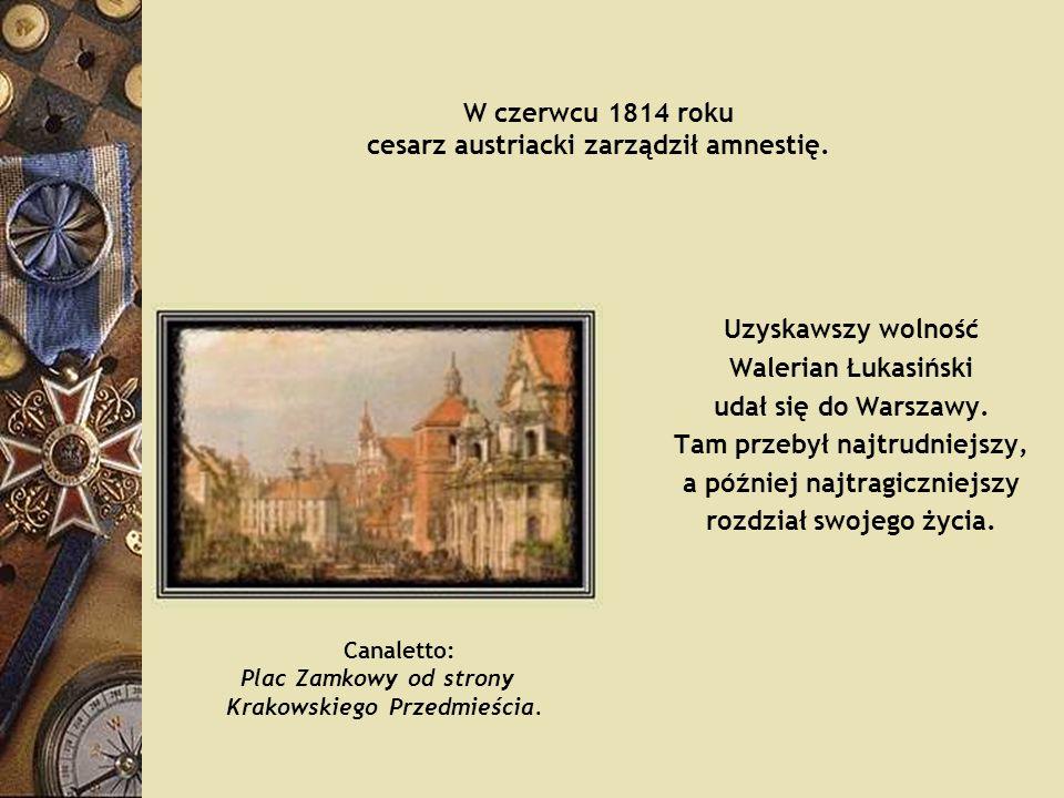 W czerwcu 1814 roku cesarz austriacki zarządził amnestię.