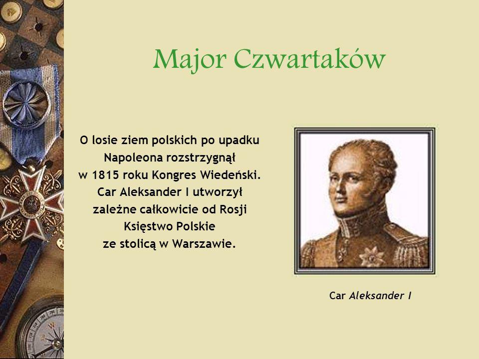 Major Czwartaków O losie ziem polskich po upadku