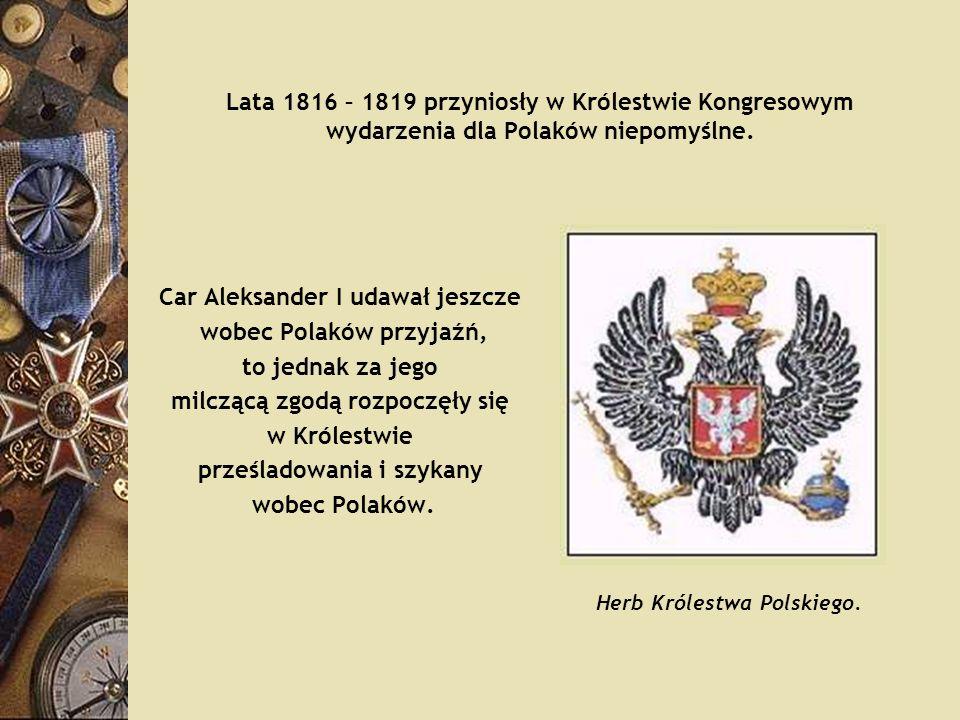 Car Aleksander I udawał jeszcze wobec Polaków przyjaźń,