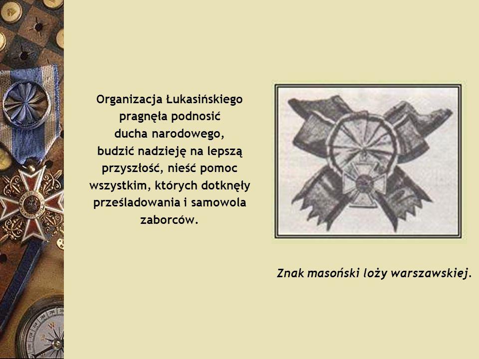 Organizacja Łukasińskiego pragnęła podnosić ducha narodowego,