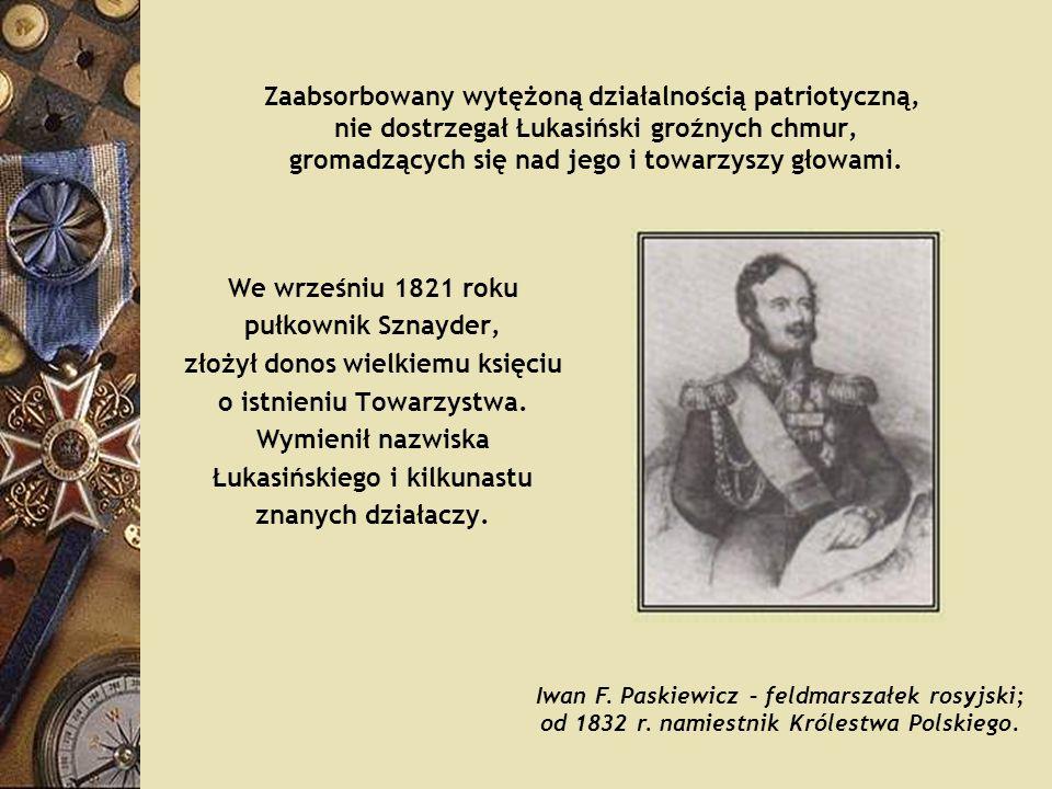 złożył donos wielkiemu księciu o istnieniu Towarzystwa.