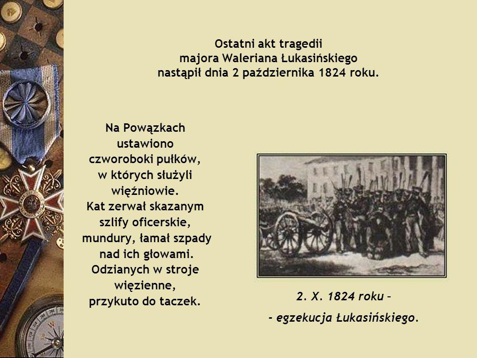 - egzekucja Łukasińskiego.