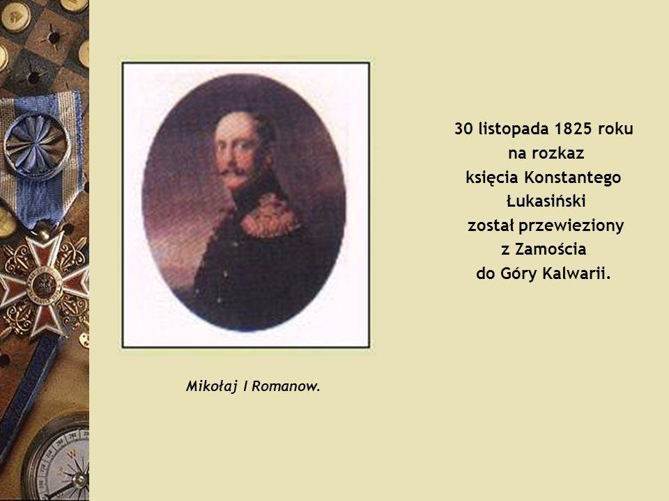 30 listopada 1825 roku na rozkaz księcia Konstantego Łukasiński