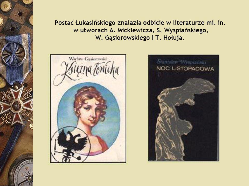 Postać Łukasińskiego znalazła odbicie w literaturze mi. in