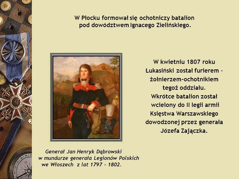 Łukasiński został furierem – żołnierzem-ochotnikiem tegoż oddziału.