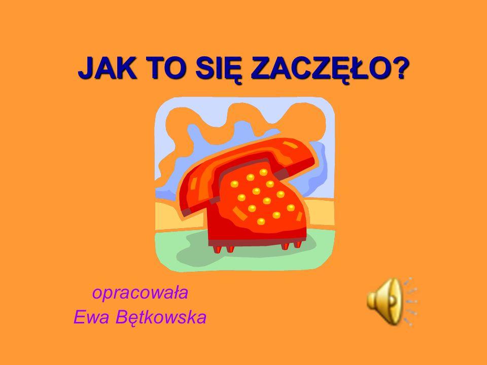 opracowała Ewa Bętkowska