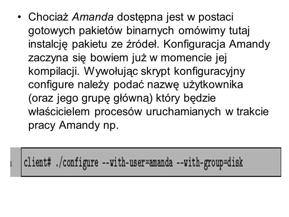 Chociaż Amanda dostępna jest w postaci gotowych pakietów binarnych omówimy tutaj instalcję pakietu ze źródeł.