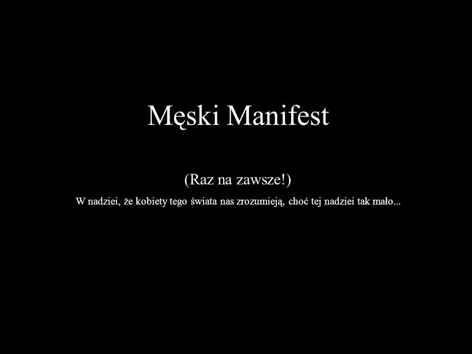 Męski Manifest (Raz na zawsze!)