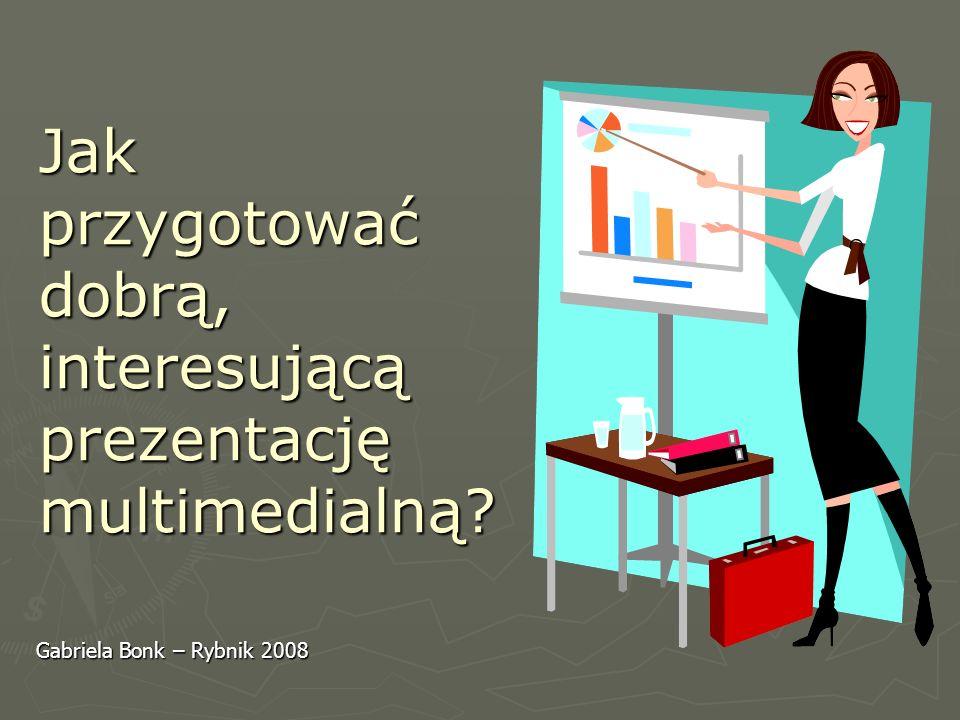 Jak przygotować dobrą, interesującą prezentację multimedialną