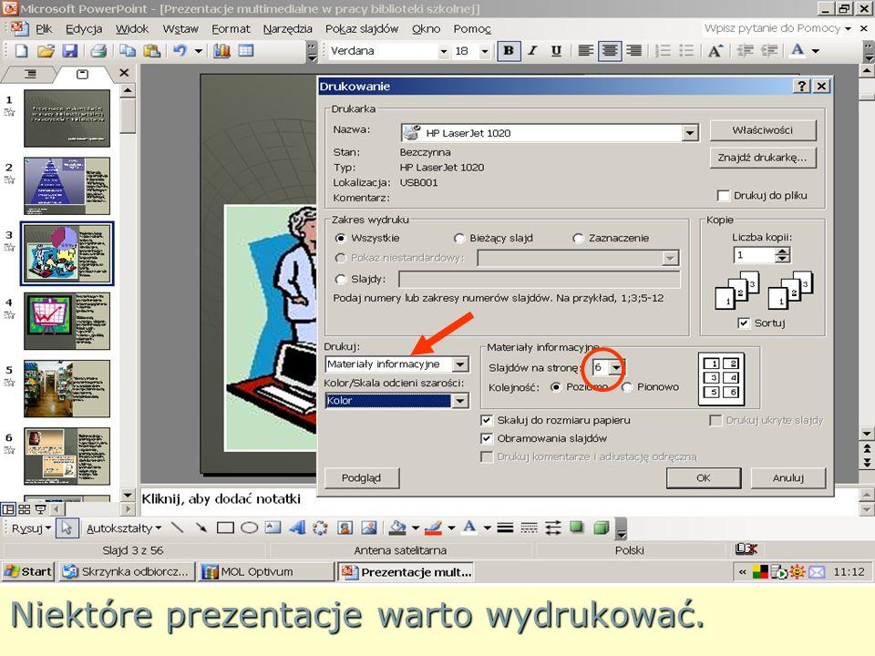 Niektóre prezentacje warto wydrukować.
