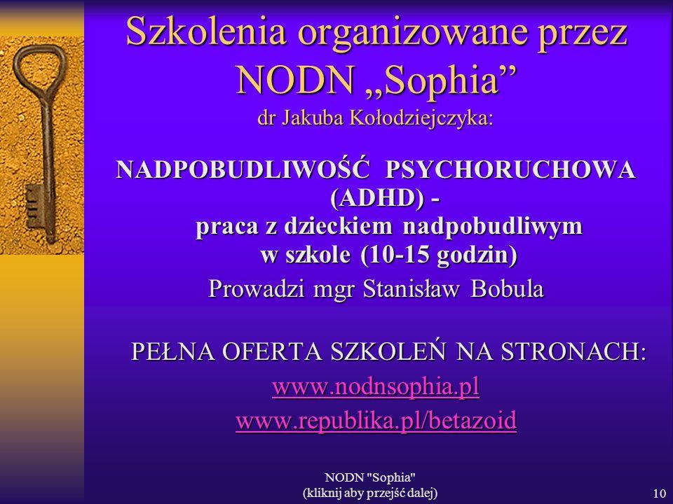 """Szkolenia organizowane przez NODN """"Sophia dr Jakuba Kołodziejczyka:"""