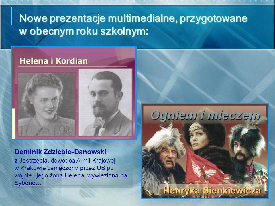 Nowe prezentacje multimedialne, przygotowane w obecnym roku szkolnym: