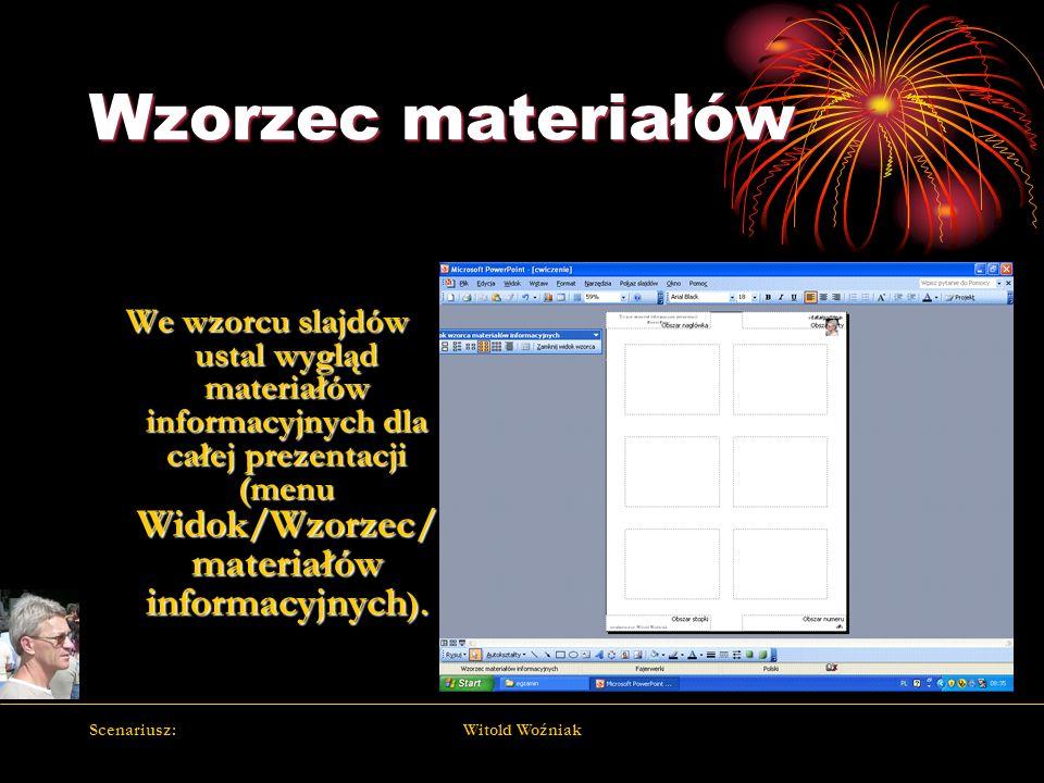 Wzorzec materiałów We wzorcu slajdów ustal wygląd materiałów informacyjnych dla całej prezentacji (menu Widok/Wzorzec/materiałów informacyjnych).