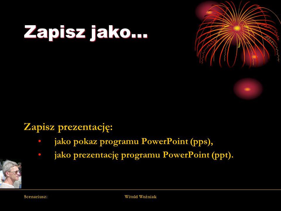 Zapisz jako… Zapisz prezentację: jako pokaz programu PowerPoint (pps),