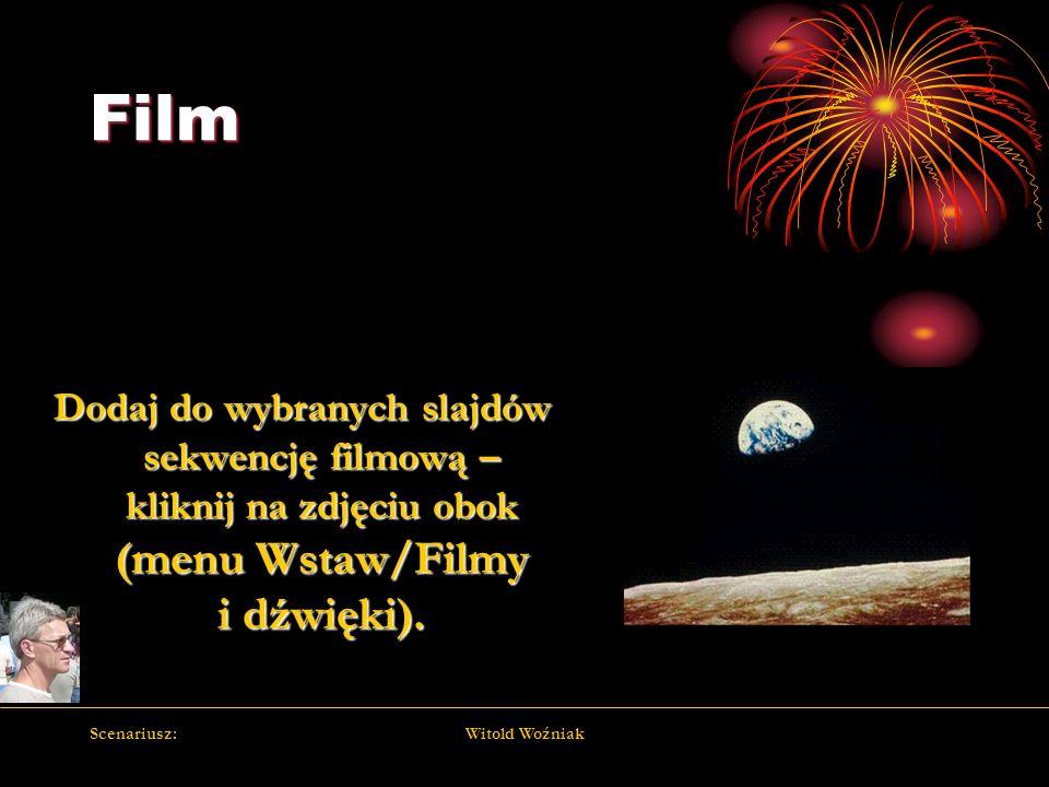 Film Dodaj do wybranych slajdów sekwencję filmową – kliknij na zdjęciu obok (menu Wstaw/Filmy i dźwięki).