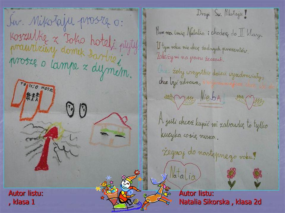 Autor listu: , klasa 1 Autor listu: Natalia Sikorska , klasa 2d
