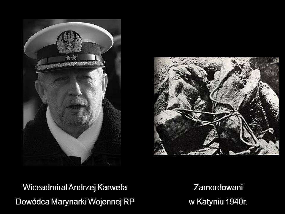 Wiceadmirał Andrzej Karweta Dowódca Marynarki Wojennej RP Zamordowani