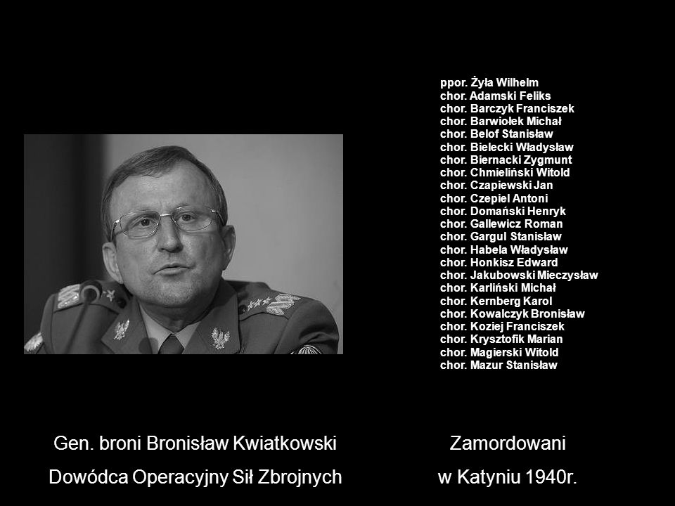 Gen. broni Bronisław Kwiatkowski Dowódca Operacyjny Sił Zbrojnych