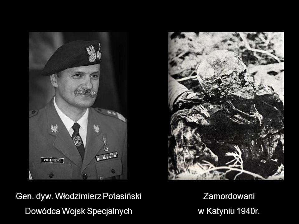 Gen. dyw. Włodzimierz Potasiński Dowódca Wojsk Specjalnych Zamordowani