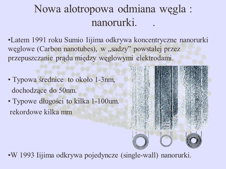 Nowa alotropowa odmiana węgla : nanorurki. .