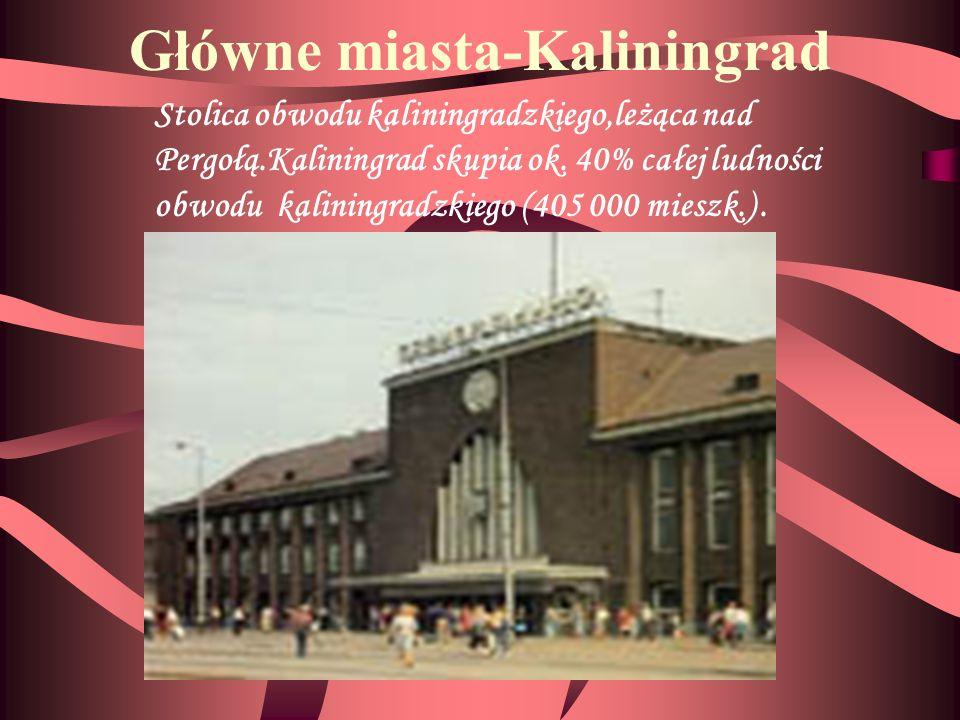 Główne miasta-Kaliningrad