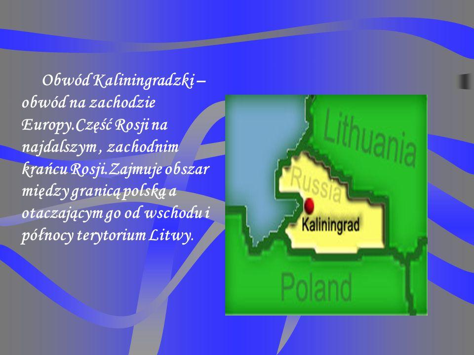 Obwód Kaliningradzki – obwód na zachodzie Europy