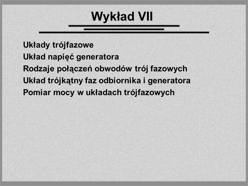 Wykład VII Układy trójfazowe Układ napięć generatora