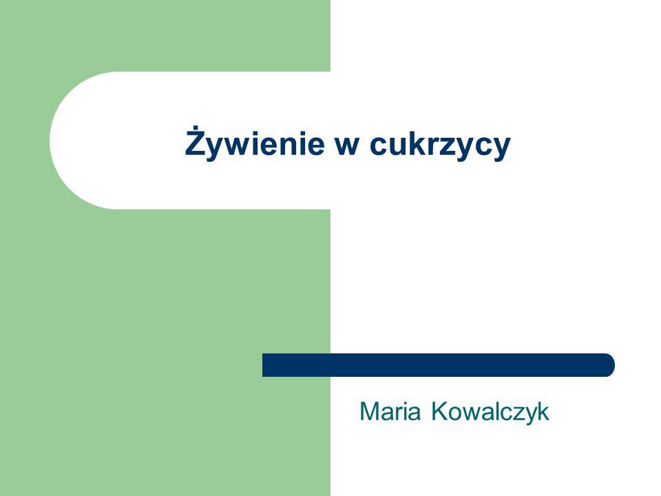 Żywienie w cukrzycy Maria Kowalczyk