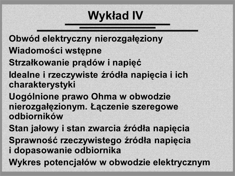 Wykład IV Obwód elektryczny nierozgałęziony Wiadomości wstępne