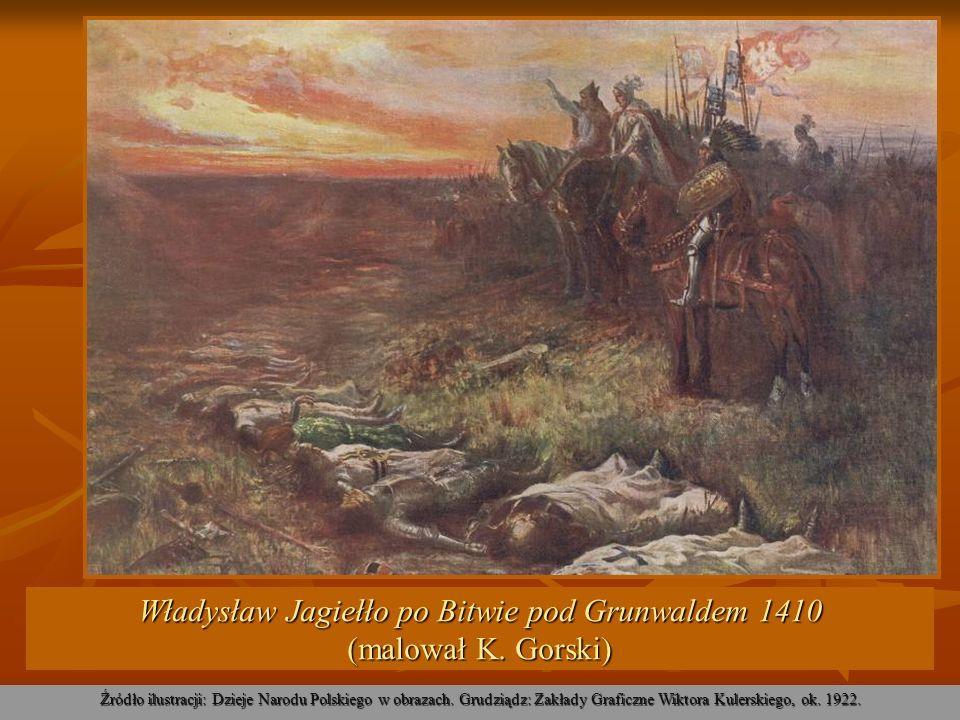 Władysław Jagiełło po Bitwie pod Grunwaldem 1410 (malował K. Gorski)