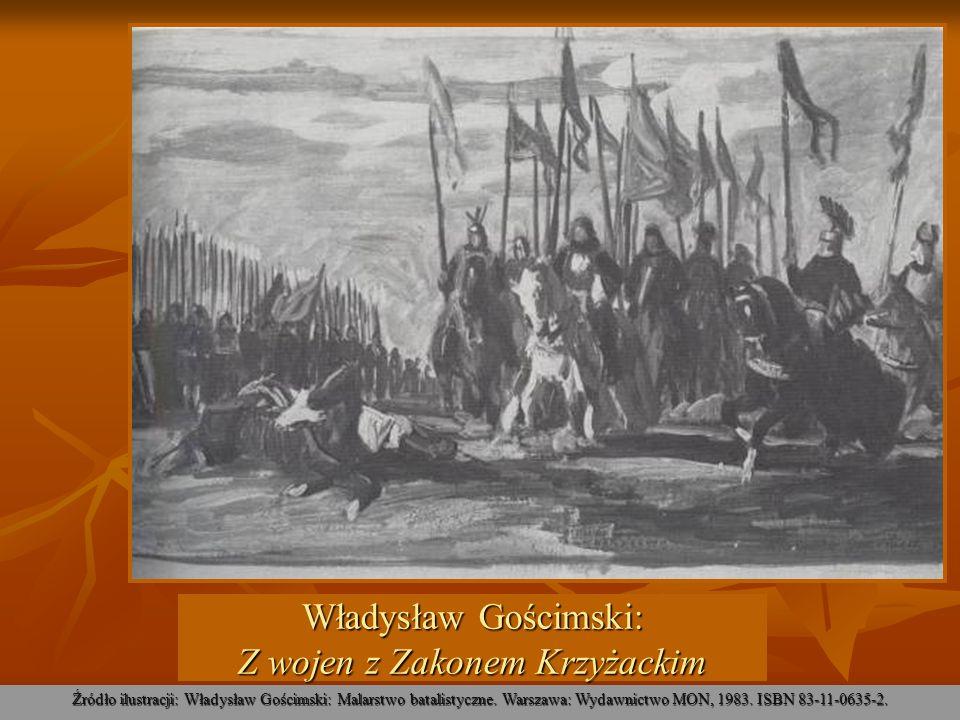 Władysław Gościmski: Z wojen z Zakonem Krzyżackim