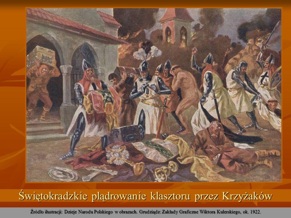 Świętokradzkie plądrowanie klasztoru przez Krzyżaków