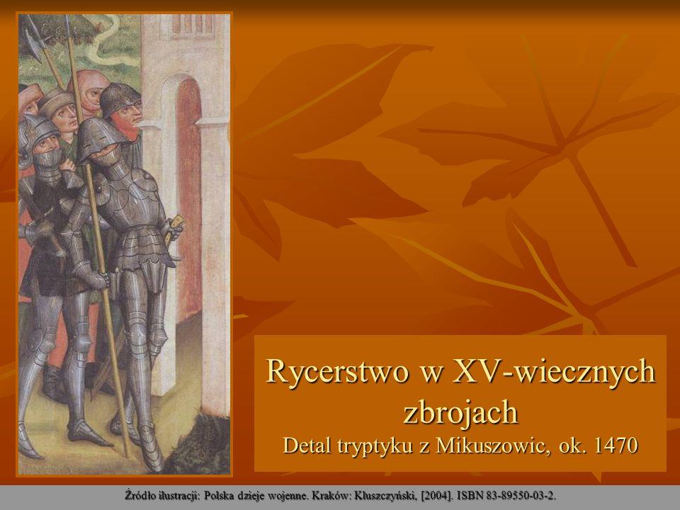 Rycerstwo w XV-wiecznych zbrojach Detal tryptyku z Mikuszowic, ok. 1470