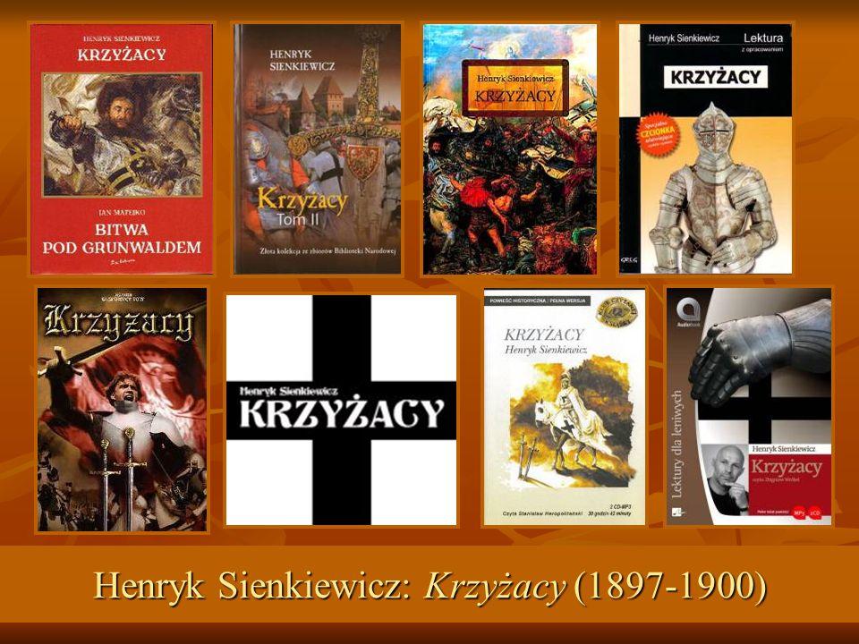 Henryk Sienkiewicz: Krzyżacy (1897-1900)