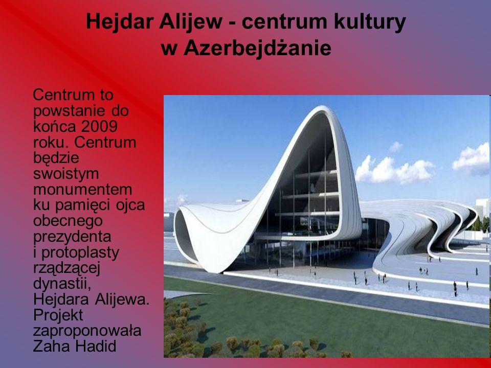 Hejdar Alijew - centrum kultury w Azerbejdżanie