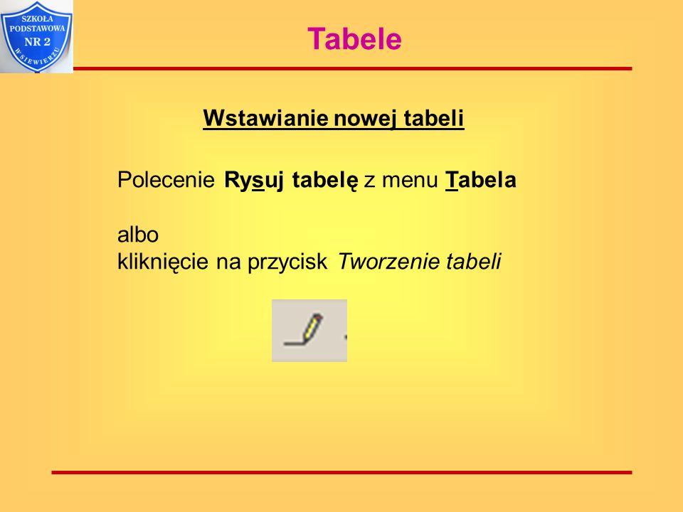 Tabele Wstawianie nowej tabeli Polecenie Rysuj tabelę z menu Tabela