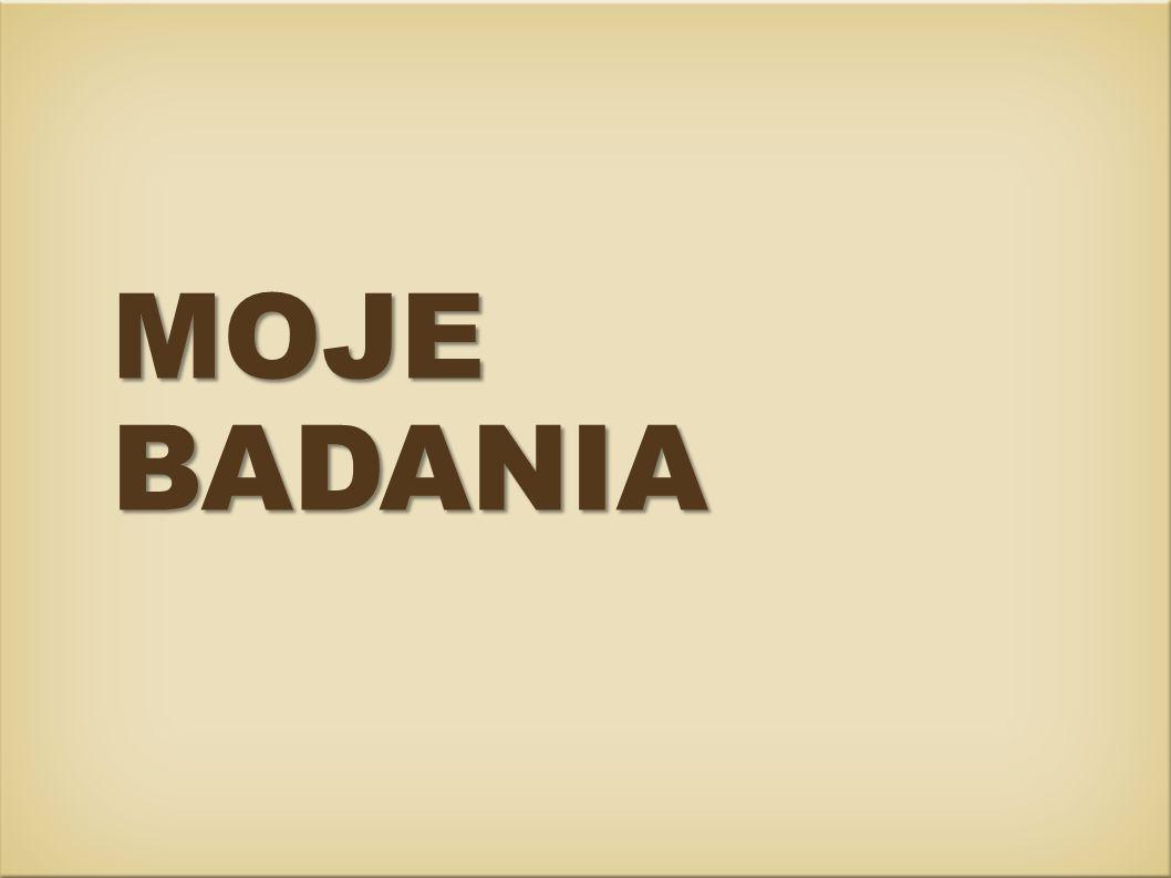 MOJE BADANIA