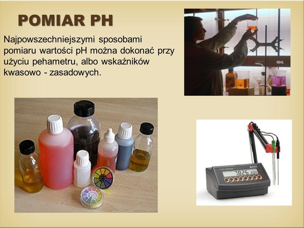 POMIAR PH Najpowszechniejszymi sposobami pomiaru wartości pH można dokonać przy użyciu pehametru, albo wskaźników.