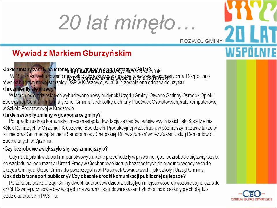20 lat minęło… Wywiad z Markiem Gburzyńskim ROZWÓJ GMINY
