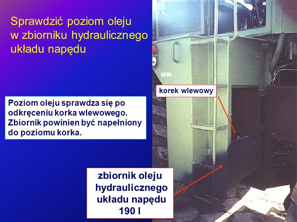 Sprawdzić poziom oleju w zbiorniku hydraulicznego układu napędu