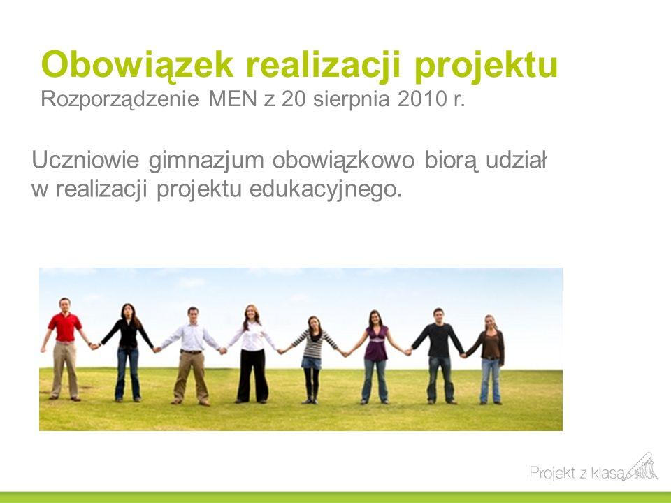 Obowiązek realizacji projektu Rozporządzenie MEN z 20 sierpnia 2010 r.