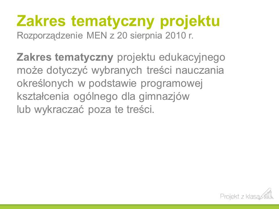 Zakres tematyczny projektu Rozporządzenie MEN z 20 sierpnia 2010 r.